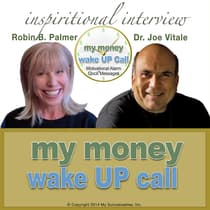 "My Money Wake UP Callâ""¢ - Inspirational Interview by Joe Vitale audiobook"