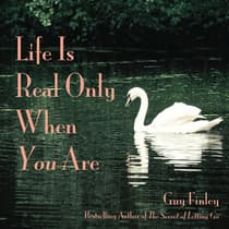 Life Is Real Only When You Are by Guy Finley audiobook