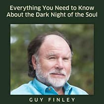 Everything You Need to Know about the Dark Night of the Soul by Guy Finley audiobook
