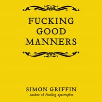 Fucking Good Manners by Simon Griffin audiobook