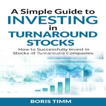 A Simple Guide to Investing in Turnaround Stocks by Boris Timm audiobook
