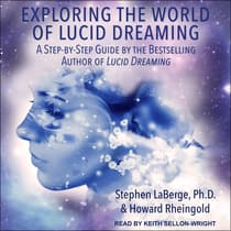 Exploring the World of Lucid Dreaming by Stephen LaBerge audiobook