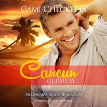 Cancun Getaway by Cami Checketts audiobook