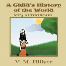 A Child's History of the World by V. M. Hillyer audiobook