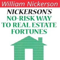 Nickerson's No-Risk Way to Real Estate Fortunes by William Nickerson audiobook