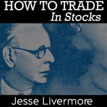 How to Trade In Stocks by Jesse Livermore audiobook