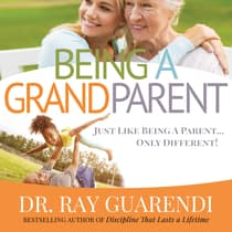 Being a Grandparent by Ray Guarendi audiobook