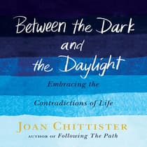 Between the Dark and the Daylight by Joan Chittister audiobook
