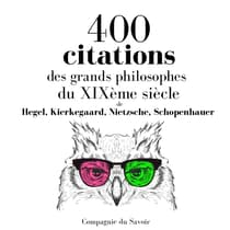 400 citations des grands philosophes du XIXème siècle by Friedrich Nietzsche audiobook