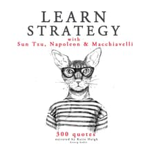 Learn Strategy with Sun Tzu, Napoleon and Machiavelli by Napoleon Bonaparte audiobook