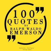 100 Quotes by Ralph Waldo Emerson by Ralph Waldo Emerson audiobook