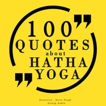 100 Quotes about Hatha Yoga by James Gardner audiobook
