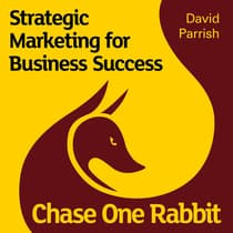 Chase One Rabbit: Strategic Marketing for Business Success by David Parrish audiobook