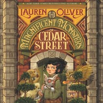The Magnificent Monsters of Cedar Street by Lauren Oliver audiobook
