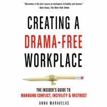 Creating a Drama-Free Workplace by Anna Maravelas audiobook
