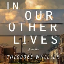 In Our Other Lives by Theodore Wheeler audiobook