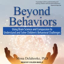 Beyond Behaviors by Mona Delahooke audiobook
