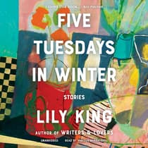 Five Tuesdays in Winter by Lily King audiobook