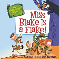 My Weirder-est School #4: Miss Blake Is a Flake! by Dan Gutman audiobook