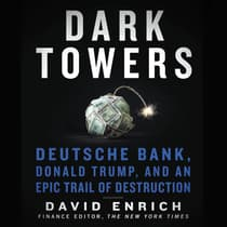 Dark Towers by David Enrich audiobook