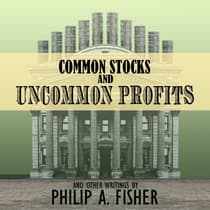 Common Stocks and Uncommon Profits and Other Writings by Philip A. Fisher audiobook