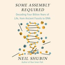 Some Assembly Required by Neil Shubin audiobook