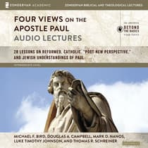 Four Views on the Apostle Paul: Audio Lectures by Douglas A. Campbell audiobook