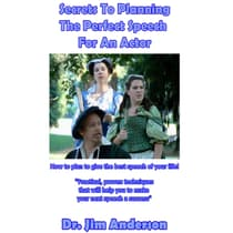 Secrets to Planning the Perfect Speech for an Actor by Jim Anderson audiobook