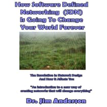 How Software Defined Networking (SDN) Is Going to Change Your World Forever by Jim Anderson audiobook
