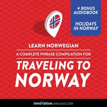 Learn Norwegian: A Complete Phrase Compilation for Traveling to Norway by Innovative Language Learning audiobook