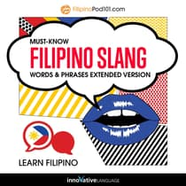 Learn Filipino: Must-Know Filipino Slang Words & Phrases by Innovative Language Learning audiobook