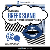 Learn Greek: Must-Know Greek Slang Words & Phrases by Innovative Language Learning audiobook