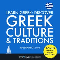 Learn Greek: Discover Greek Culture & Traditions by Innovative Language Learning audiobook