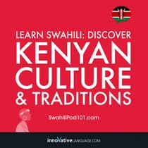 Learn Swahili: Discover Kenyan Culture & Traditions by Innovative Language Learning audiobook