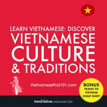 Learn Vietnamese: Discover Vietnamese Culture & Traditions by Innovative Language Learning audiobook