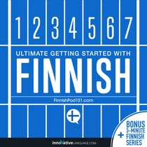 Learn Finnish - Ultimate Getting Started with Finnish by Innovative Language Learning audiobook