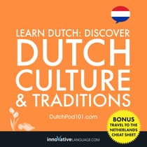 Learn Dutch: Discover Dutch Culture & Traditions by Innovative Language Learning audiobook