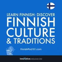 Learn Finnish: Discover Finnish Culture & Traditions by Innovative Language Learning audiobook