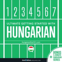 Learn Hungarian - Ultimate Getting Started with Hungarian by Innovative Language Learning audiobook