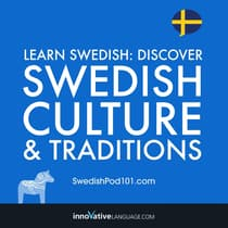 Learn Swedish: Discover Swedish Culture & Traditions by Innovative Language Learning audiobook