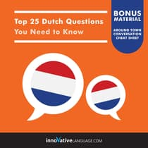 Top 25 Dutch Questions You Need to Know by Innovative Language Learning audiobook