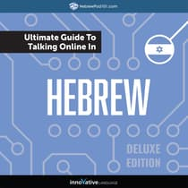 Learn Hebrew: The Ultimate Guide to Talking Online in Hebrew (Deluxe Edition) by Innovative Language Learning audiobook