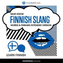 Learn Finnish: Must-Know Finnish Slang Words & Phrases (Extended Version) by Innovative Language Learning audiobook
