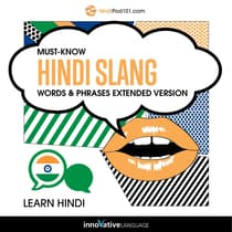 Learn Hindi: Must-Know Hindi Slang Words & Phrases (Extended Version) by Innovative Language Learning audiobook