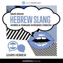Learn Hebrew: Must-Know Hebrew Slang Words & Phrases (Extended Version) by Innovative Language Learning audiobook
