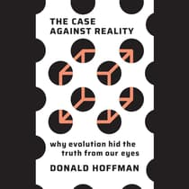 The Case Against Reality by Donald Hoffman audiobook