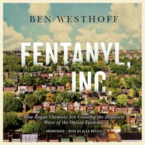 Fentanyl, Inc. by Ben Westhoff audiobook