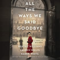 All the Ways We Said Goodbye by Beatriz Williams audiobook
