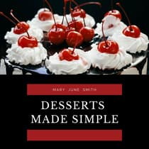 Desserts Made Simple by Mary June Smith audiobook