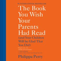 The Book You Wish Your Parents Had Read by Philippa Perry audiobook
